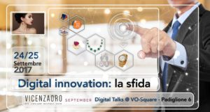 VICENZAORO | Digital innovation: la sfida @ VICENZAORO September - Padiglione 6 - VO Square | Vicenza | Veneto | Italia