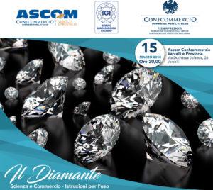 VERCELLI | IL DIAMANTE: SCIENZA E COMMERCIO – istruzioni per l'uso @ Ascom Confcommercio Vercelli e Provincia | Vercelli | Piemonte | Italia