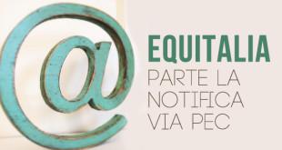 EQUITALIA:  DAL 1° GIUGNO NOTIFICHE ESCLUSIVA VIA PEC